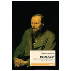 Dostoevskij. Equilibri precari sul filo della creazione
