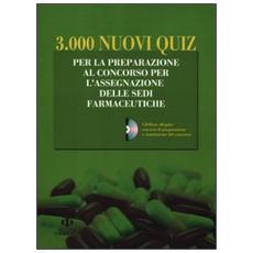 3.000 nuovi quiz. Per la preparazione al concorso per l'assegnazione delle sedi farmaceutiche. Con CD-ROM