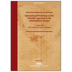 Proceedings of the international workshop on the scientific approach to the acheiropoietos images