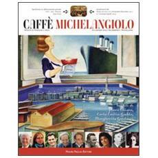 Caffè Michelangiolo (2011) . Vol. 3