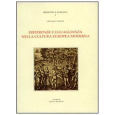 Differenze e uguaglianza nella cultura europea moderna. Scritti 1966-1991