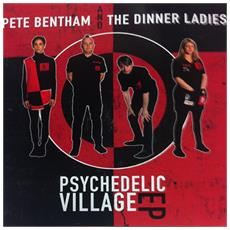 """Pete Bentham And The Dinner Ladies - Psychedelic Village (7"""")"""