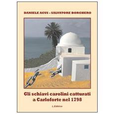 Gli schiavi carolini catturati a Carloforte nel 1798