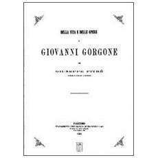 Della vita e delle opere di Giovanni Gorgone