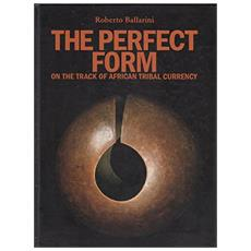 The perfect form. On the track of african tribal currency