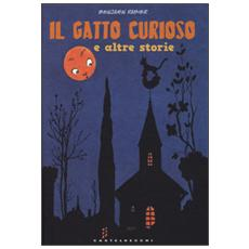 Il gatto curioso e altre storie. Ediz. illustrata
