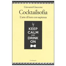 Cocktailsofia. L'arte di bere con sapienza
