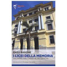 I Licei Della Memoria. Salerno, Dal «tasso» Al «de Sanctis»
