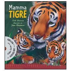 Mamma tigre. Con Cd Audio