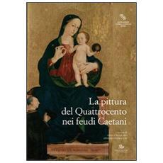 La pittura nel Quattrocento nei feudi Caetani