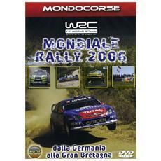 Mondiale Rally 2006 - Dalla Germania Alla Gran Bretagna