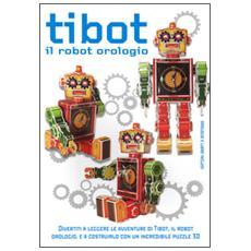Tibot. Il robot orologio. Con gadget