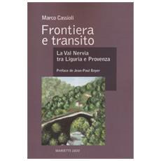 Frontiera E Transito. La Val Nervia Tra Liguria E Provenza