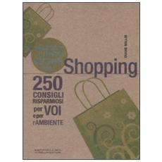 Piccolo libro verde dello shopping. 250 consigli risparmiosi per voi e l'ambiente