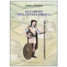 Alle origini della civiltà etrusca