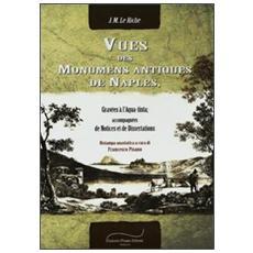Vues des monuments antiques de Naples, gravéès à L'aquatinta. Accompagnées de notices et de dissertations (rist. anast. Paris, 1827)