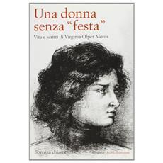 Donna senza «festa». Vita e scritti di Virginia Olper Monis (Una)