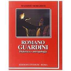 Romano Guardini. Dialettica e antropologia
