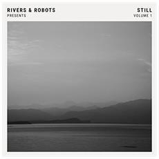Rivers & Robots - Still Vol. 1 (2 Lp)