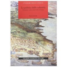 La politica delle calamità. Terremoto e colera nella Sicilia borbonica