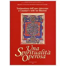 Una spiritualità operosa. Testimonianze dell'opus cistercense a Casamari e nelle sue filiazioni
