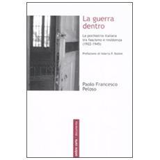 La guerra dentro. La psichiatria italiana tra fascismo e resistenza (1922-1945)