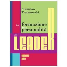 La formazione della personalità del leader