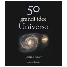 50 grandi idee. Universo