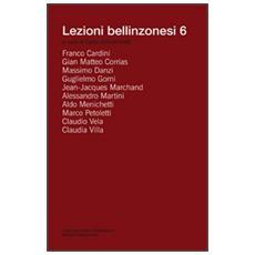 Lezioni bellinzonesi. Vol. 6