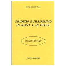 Giudizio e sillogismo in Kant e in Hegel