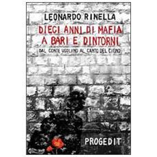 Dieci anni di mafia a Bari e dintorni. Dal «conte Ugolino» al «canto del cigno»