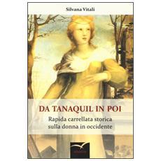 Da Tanaquil in poi. Rapida carrellata storica sulla donna in occidente