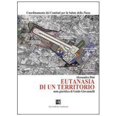 Eutanasia di un territorio. Nota giuridica di Guido Giovannelli