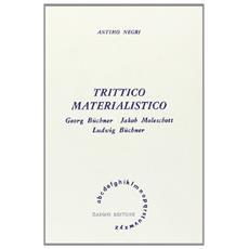 Trittico materialistico. Georg Buchner, Jakob Moleschott, Ludwig Buchner