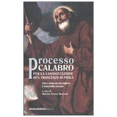 Processo calabro per la canonizzazione di S. Francesco di Paola. Testo latino a fronte