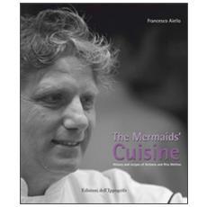 The mermaids' cuisine. History and recipes of Antonio and Rita Mellino