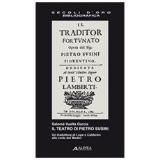 Il teatro di Pietro Susini. Un traduttore di Lope e Calderón alla corte dei Medici