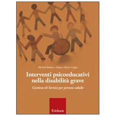 Interventi psicoeducativi nella disabilit� grave. Gestione di servizi per persone adulte