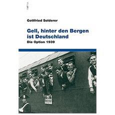 Gell, hinter den Bergen ist Deutschland. Die option 1939