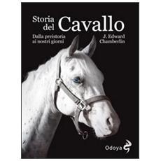Storia del cavallo. Dalla preistoria ai nostri giorni