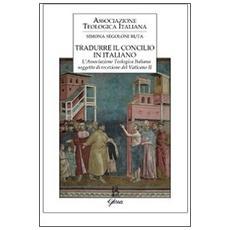 Tradurre il Concilio in italiano. L'Associazione Teologica Italiana soggetto di recezione del Vaticano II