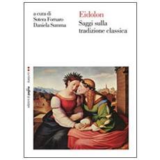 Eidolon. Saggi sulla tradizione classica
