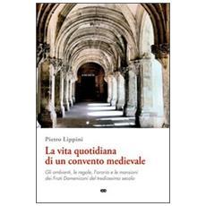 La vita quotidiana di un convento medievale
