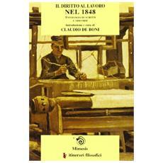 Il diritto al lavoro nel 1848: antologia di scritti e discorsi