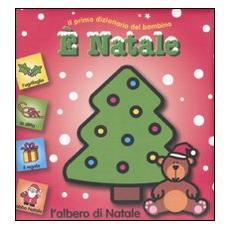 È Natale. Il primo dizionario del bambino. Ediz. illustrata