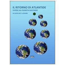 Il ritorno di Atlantide. Vivere sul pianeta solitario