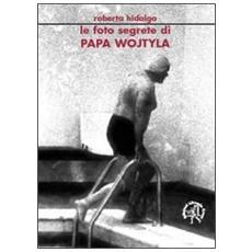 Le foto segrete di papa Wojtyla