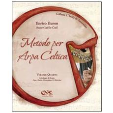 Metodo per arpa celtica. Vol. 4: Antologia di brani. Jigs, reels, hornpipes & marches.