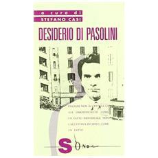 Desiderio di Pasolini. Omosessualit�, arte e impegno intellettuale