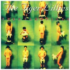 Tiger Lillies - Farmyard Filth